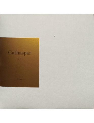 Gathaspar – Op. 5-6