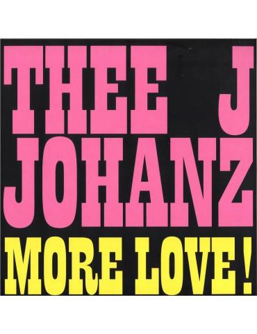 Thee J Johanz – More Love!