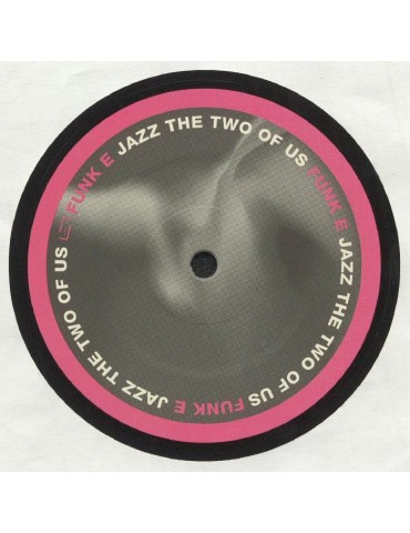 Funk E – Jazz The Two Of Us