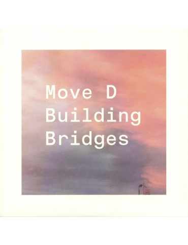 Move D ‎– Building Bridges
