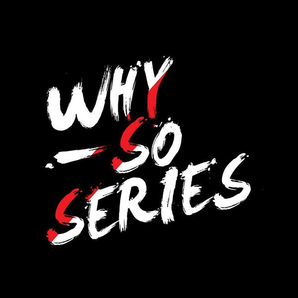Why So Series